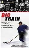 All Recordbooks Set: Big Train: The legendary ironman of sport, Lionel Conacher (Lorimer Recordbooks) by Richard Brignall (2009-09-25)