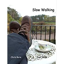 Slow Walking: Just Walk