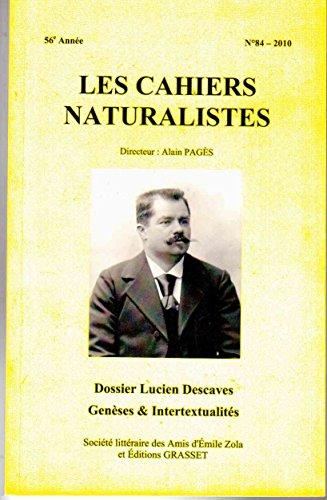Les Cahiers naturalistes - 84 - 2010 - 56e année : Dossier Lucien Descaves - Genèses et Intertextualités