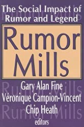 Rumor Mills: The Social Impact of Rumor and Legend (Social Problems and Social Issues) (2005-06-01)