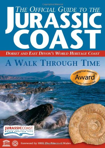 The Official Guide to the Jurassic Coast: Dorset and East Devon's World Heritage Coast (Walk Through Time Guide S.)