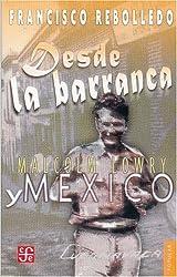 Desde La Barranca. Malcolm Lowry y Mexico (Coleccion Popular, Band 305)