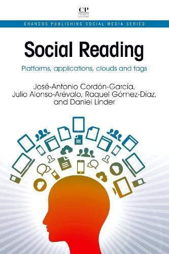 Social Reading: Platforms, Applications, Clouds and Tags (Chandos Publishing Social Media Series)