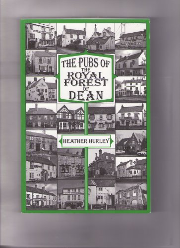 Pubs of the Royal Forest of Dean by Heather Hurley (2004-11-04) -