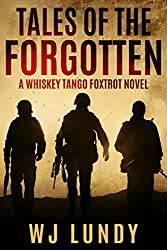 Tales of the Forgotten: A Whiskey Tango Foxtrot Novel: Book 2 (English Edition)