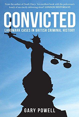 Convicted: Landmark Cases in British Criminal History Landmark Cases
