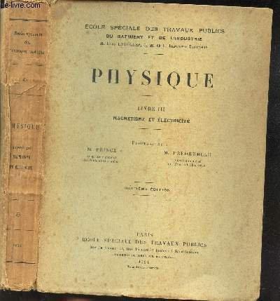 PHYSIQUE / LIVRE III : MAGNETISME ET ELECTRICITE / ECOLE SPECIALE DES TRAVAUX PUBLICS DU BATIMENT ET DE L'INDUSTRIE / HUITIEME EDITION.