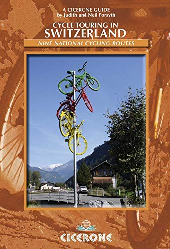 Cycle Touring in Switzerland: Nine Tours on Switzerland's National Cycle Routes (Cicerone guides) por Judith Forsyth