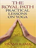 Image de The Royal Path: Practical Lessons on Yoga (English Edition)