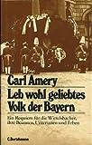 Leb wohl geliebtes Volk der Bayern - Carl Amery