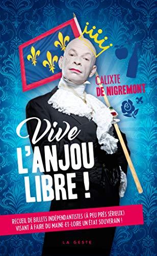 Vive l'Anjou Libre ! par Calixte de Nigremont