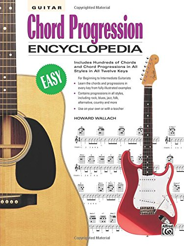 Guitar Chord Progression Encyclopedia (Ultimate Guitarist's Reference)