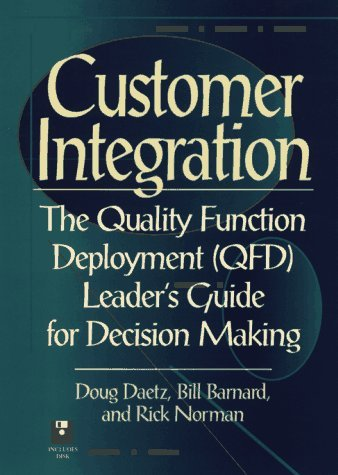 Customer Integration: The Quality Function Deployment (QFD) Leader's Guide for Decision Making by Doug Daetz (1995-10-20) thumbnail