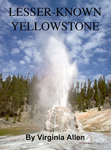 Lesser-Known Yellowstone (English Edition)