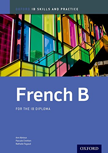 French B Skills and Practice: Oxford IB Diploma Programme (Ib Skills and Practice)