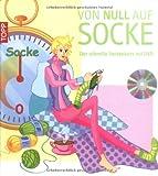 Von Null auf Socke: Der Schnelle Sockenkurs mit DVD