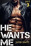 He Wants Me 3: (A Dark Billionaire Romance Book 3)
