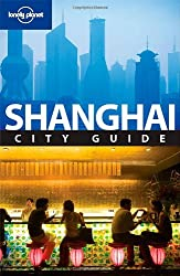 Shanghai (Lonely Planet City Guides)
