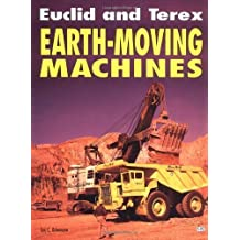 Euclid and Terex: Earth-Moving Machines by Eric C. Orlemann (1997-10-03)