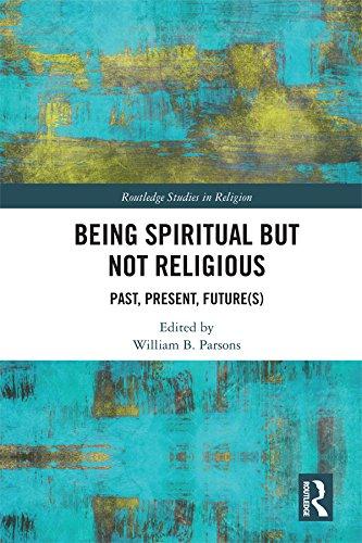 Descargar PDF Being Spiritual but Not Religious: Past, Present, Future(s) (Routledge Studies in Religion)