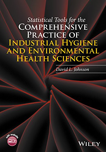 Statistical Tools for the Comprehensive Practice of Industrial Hygiene and Environmental Health Sciences (English Edition)