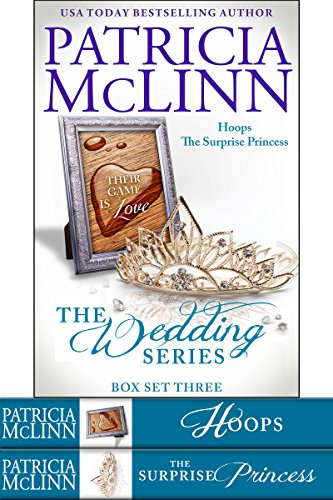 Book cover image for The Wedding Series Box Set Three: Book 6, The Surprise Princess, and Hoops prequel