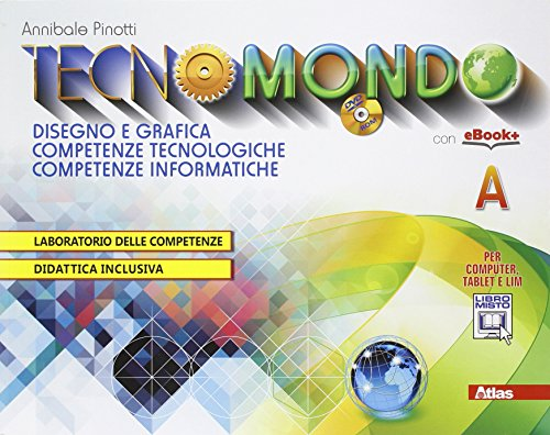 Tecnomondo. Vol. A-B-SChede. Per la Scuola media. Con e-book. Con espansione online