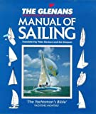 The Glenans Manual of Sailing by Glenans Sailing School (1992-10-29)