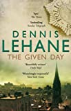 The Given Day by Dennis Lehane (2010-02-04)