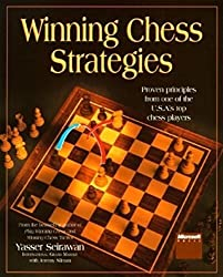 Winning Chess Strategies: Proven Principles from One of the U.S.A.'s Top Chess Players by Seirawan, Yasser (1999) Paperback