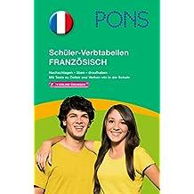 PONS Schüler-Verbtabellen Französisch: Nachschlagen - üben - draufhaben