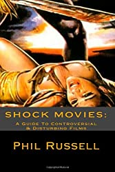 Shock Movies: A Guide To Controversial & Disturbing Films: 2