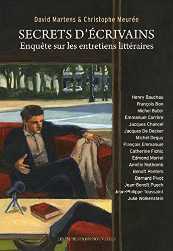 Secrets d'écrivains: Enquête sur les entretiens littéraires (REFLEXIONS FAIT) par David MARTENS