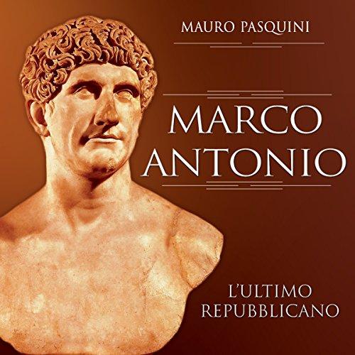 Marco Antonio: L'ultimo repubblicano  Audiolibri