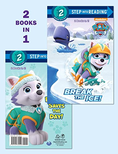 Break the Ice!/Everest Saves the Day! (Paw Patrol) (Step Into Reading - Level 2)