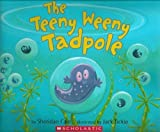[The Teeny Weeny Tadpole] [by: Sheridan Cain]