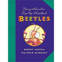 Young Naturalist's Pop-Up Handbook: Beetles - Book #1 (Young Naturalist's Pop-Up Handbooks) by Matthew Reinhart (2001-10-01)
