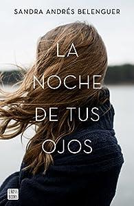 La noche de tus ojos par Sandra Andrés Belenguer