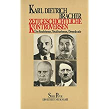 Zeitgeschichtliche Kontroversen. Um Faschismus, Totalitarismus, Demokratie
