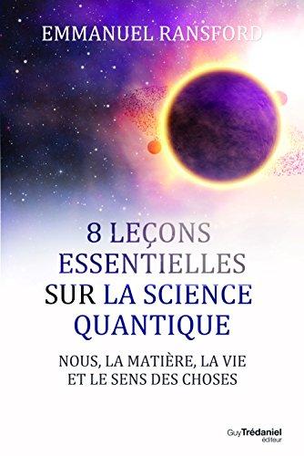 8 leçons essentielles sur la science quantique par Emmanuel Ransford