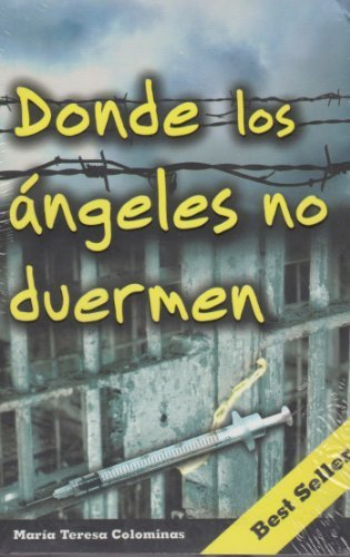 Donde los angeles no duermen/ Where the Angels don't sleep (Spanish Edition) by Maria Teresa Colominas (2007-06-30)