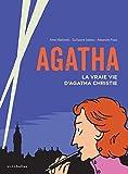 Agatha : La vraie vie d'Agatha Christie by Anne Martinetti (2014-08-27)
