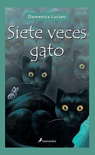 Siete Veces Gato (Narrativa Joven) por Domenica Luciani