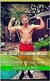 The Secret to Gaining Weight: Mass Gaining Method Inside