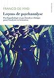 Lecons de psychanalyse: Psychopathologie et psychanalyse clinique pour l'analyste en formation