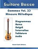 Guitare Basse Gammes Vol. 13: Mineure Mélodique (Jazz Mineure Mélodique)