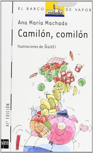 Camilón, comilón (Barco de Vapor Blanca) por Ana María Machado