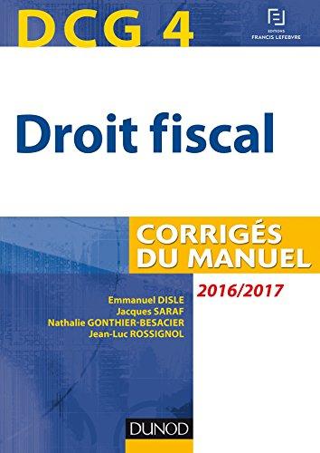 DCG 4 - Droit fiscal 2016/2017 - 10e éd - Corrigés du manuel