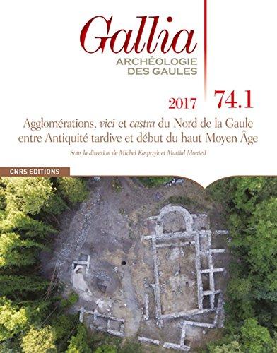 Gallia 74.1 Agglomrations, vici et casta du Nord de Gaule entre Antiquit tardive dbut haute moyen