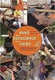 Eveil de la conscience par le corps - Pédagogie et exercices pour des enfants épanouis